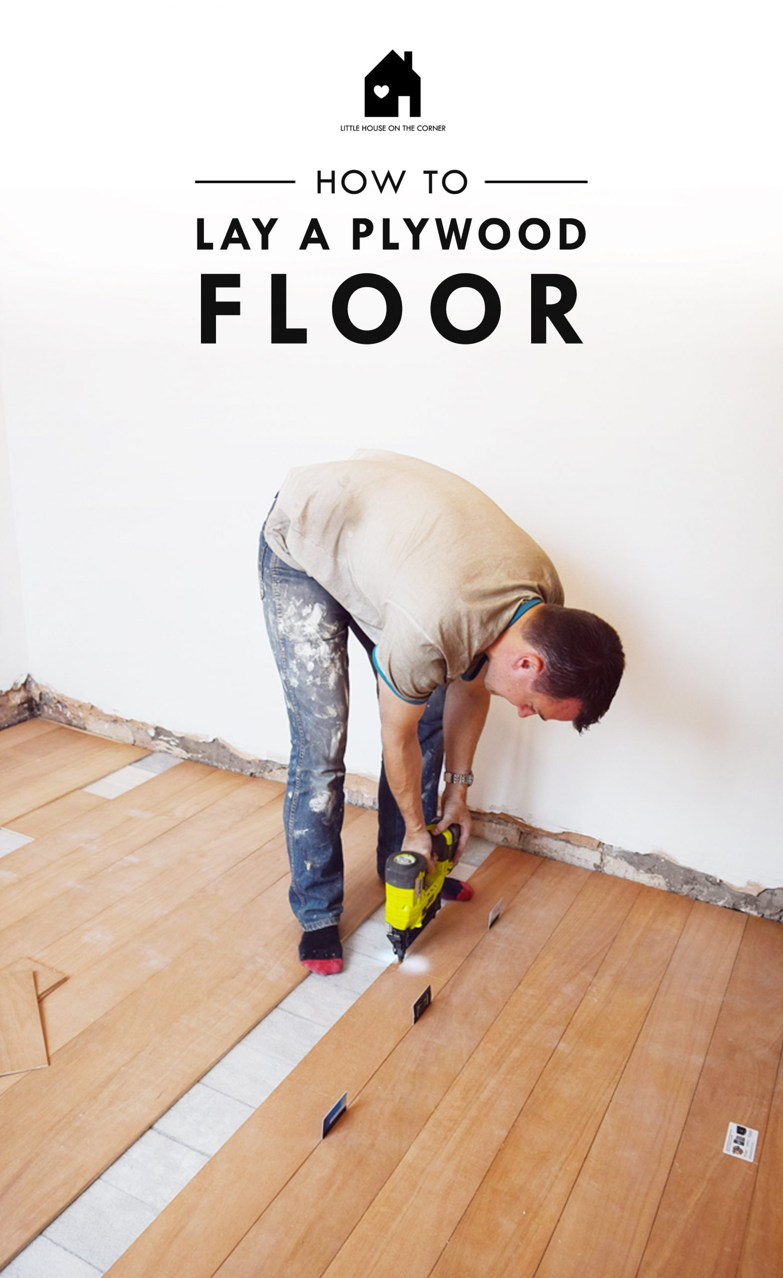 How To Lay A Plywood Floor, How To Install Laminate Wood Flooring Over Plywood