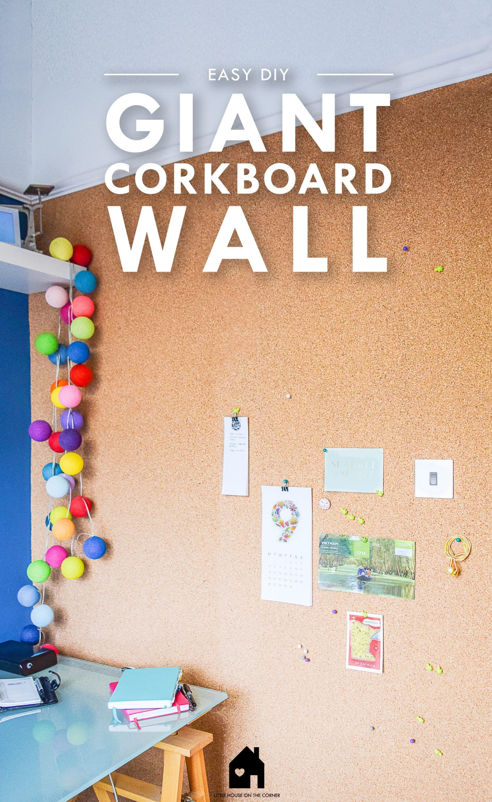 DIY Corkboard Wall - How To Install A Corkboard Wall | Little House On The Corner
