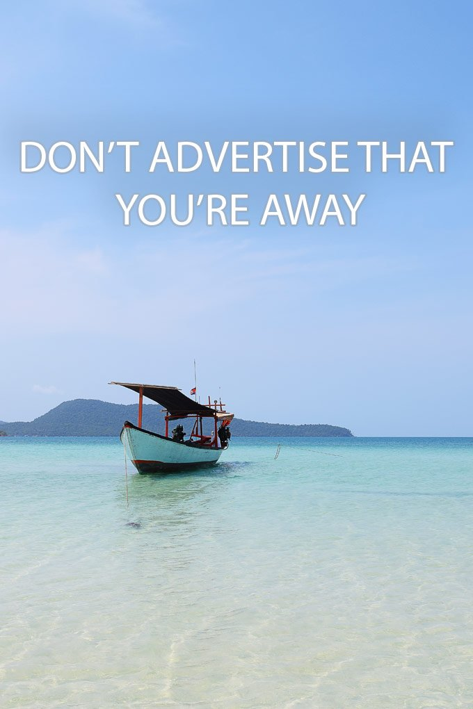 Don't Advertise That You're Away