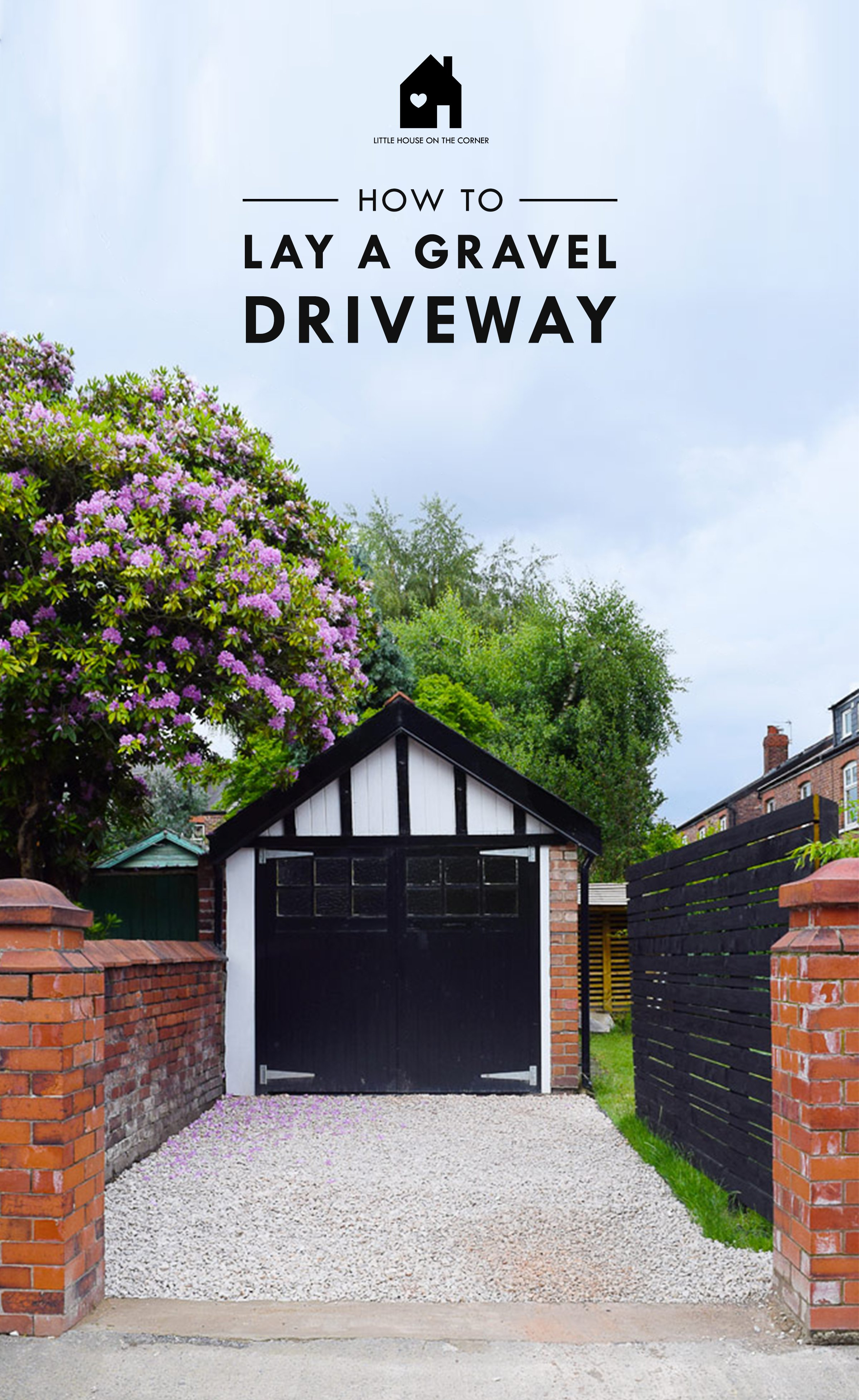 How To Lay A Gravel Driveway | Ultimate DIY Guide | Step by Step Instructions with cost breakdown | Little House On The Corner