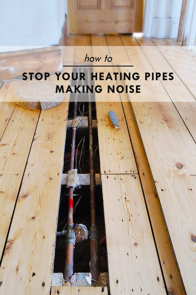 How To Stop Heating Pipes Making Noise - Little House On The Corner