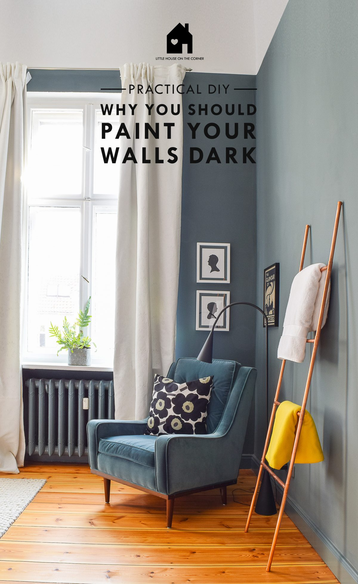3 Practical Reasons To Paint Your Walls Dark | Little House On The Corner