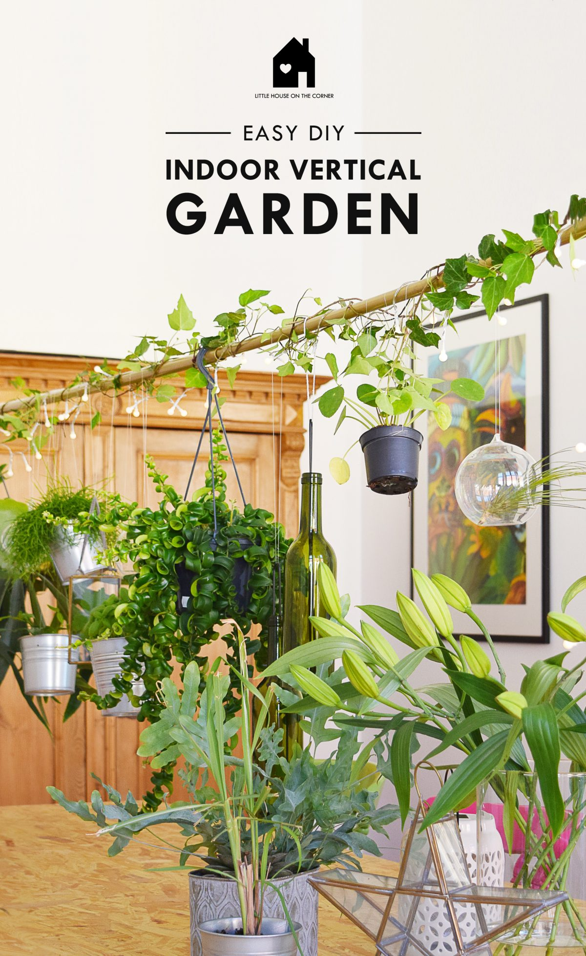 DIY Indoor Vertical Garden | Little House On The Corner