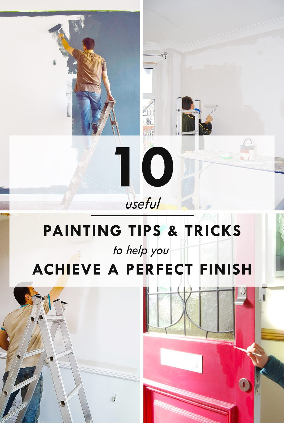 10 top painting tips tricks to achieve a perfect finish