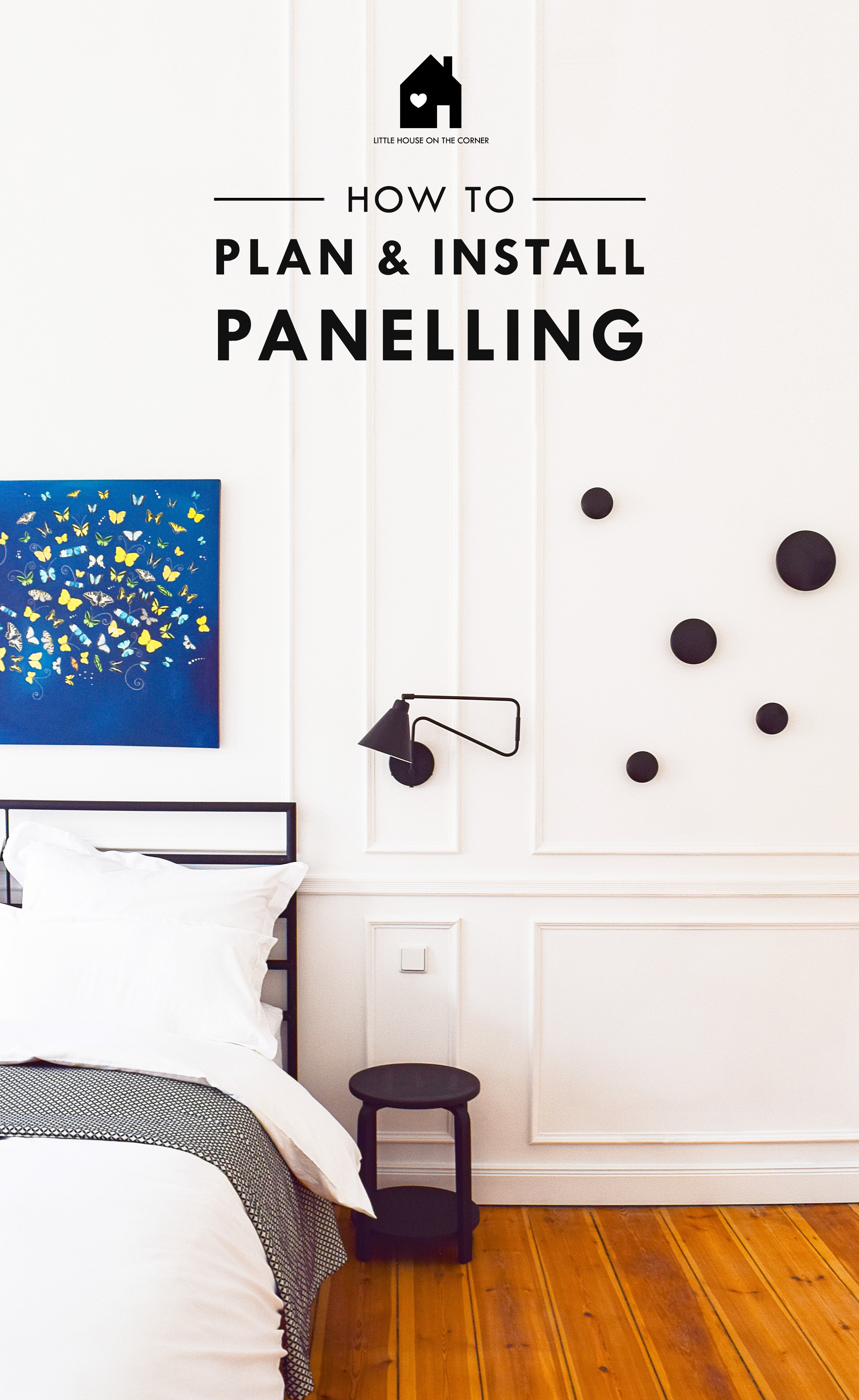 How To Plan And Install Panelling   Ultimate DIY Guide On How To Install Panelling Yourself   Little House On The Corner