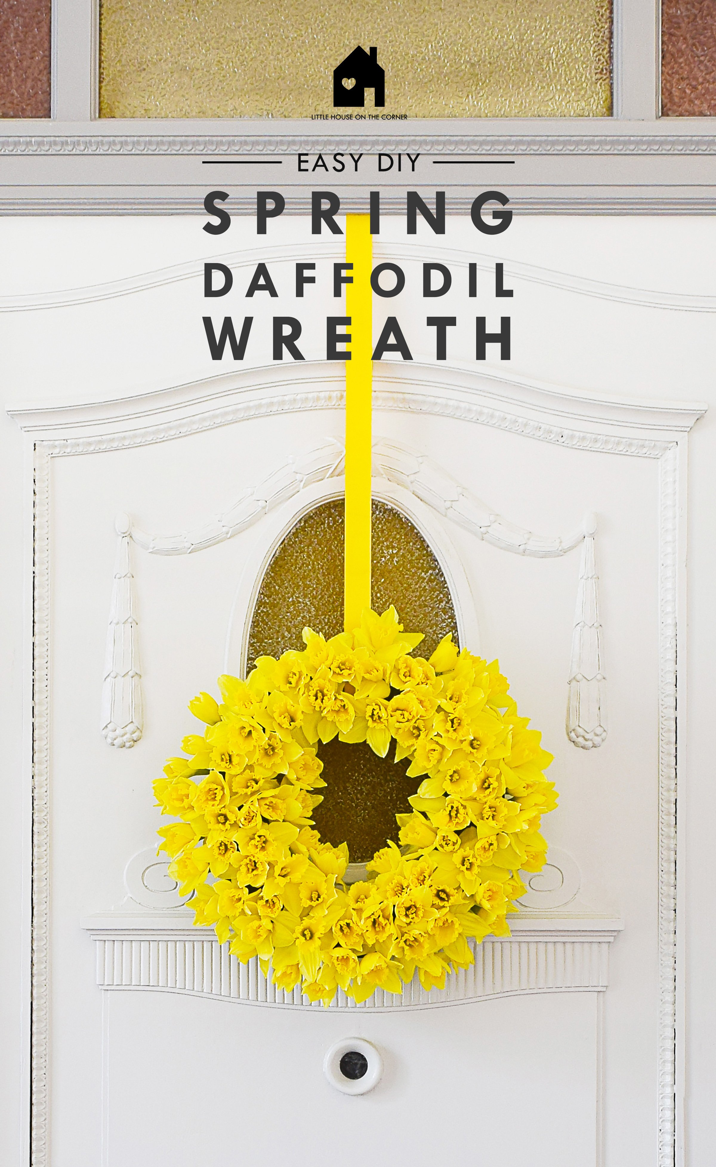 DIY Spring Daffodil Wreath   Little House On The Corner