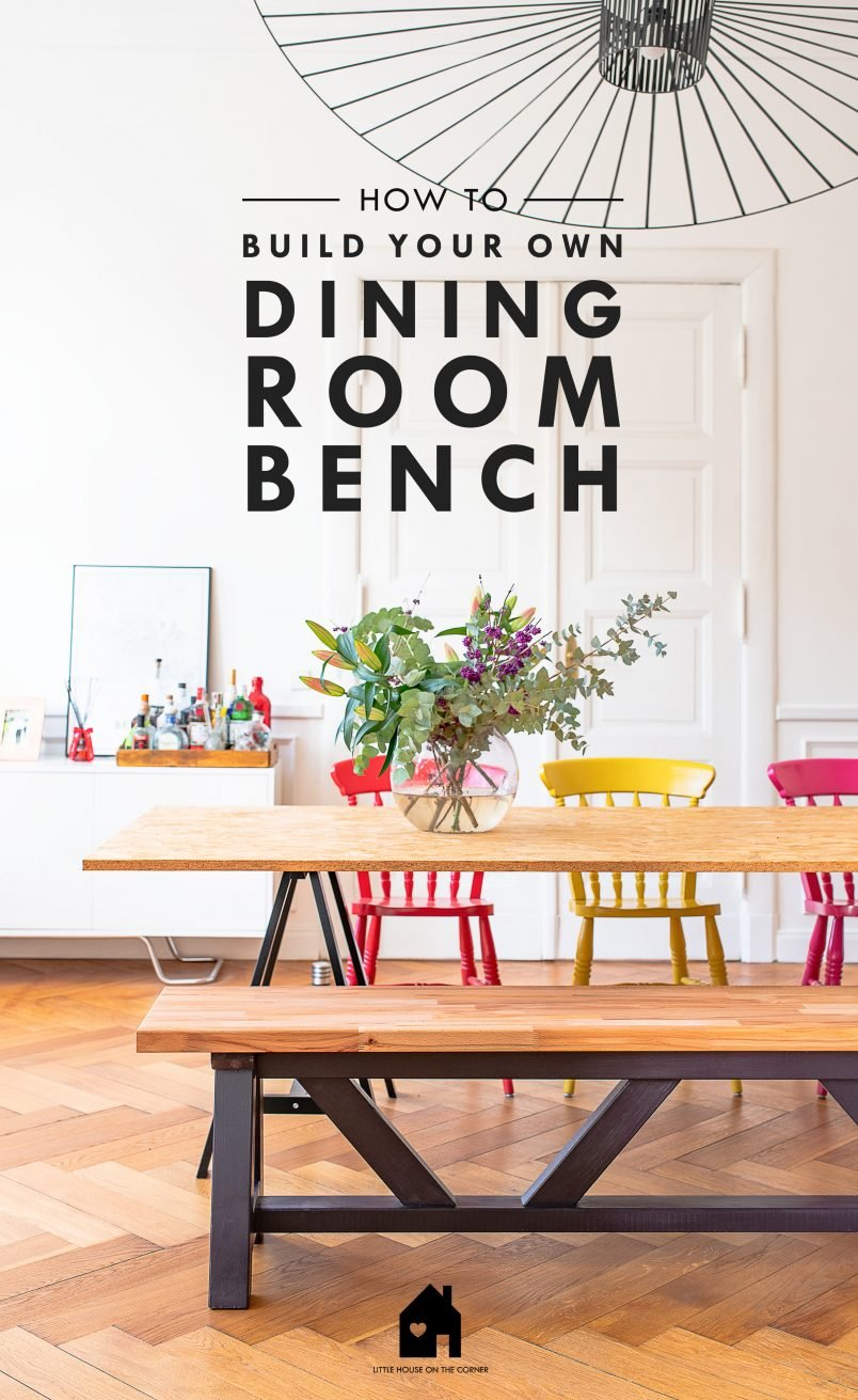 How To Build A Dining Room Bench | Little House On The Corner