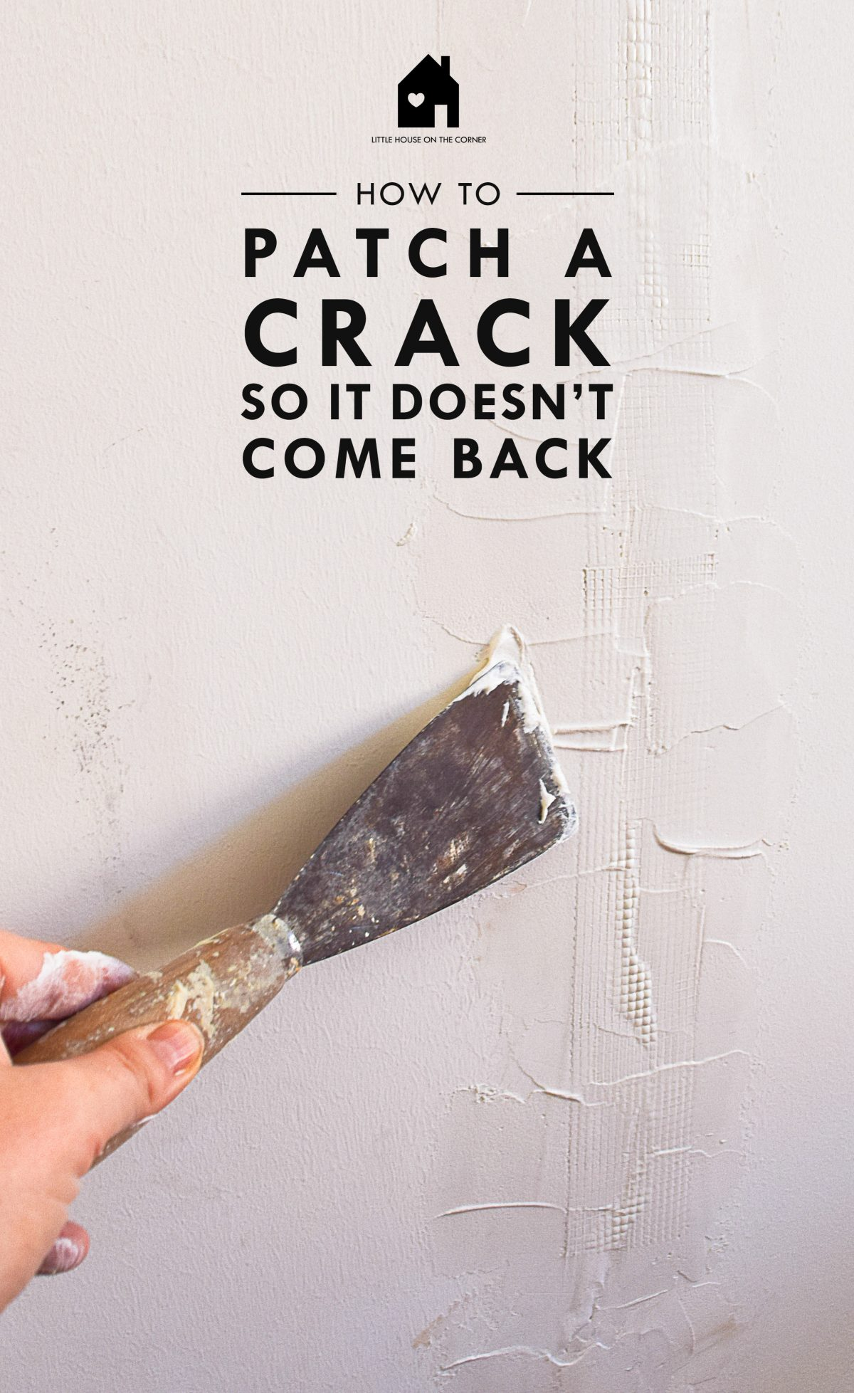 How To Patch A Crack So It Doesn't Come Back | Little House On The Corner